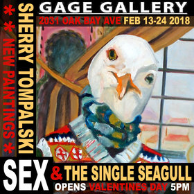 Valentines Day Multimedia Art Show: SEX & THE SINGLE SEAGULL: Sherry Tompalski, Graham Thompson @ Gage Gallery at 2031 Oak Bay ave and Foul Bay ave in Victoria BC Feb 14 2018 - Feb 23rd @ Gage Gallery at 2031 Oak Bay ave and Foul Bay ave in Victoria BC