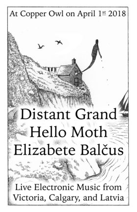 Live Electronic music with: Hello Moth, Distant Grand, ELIZABETE BALČUS @ Copper Owl Apr 1 2018 - Dec 19th @ Copper Owl