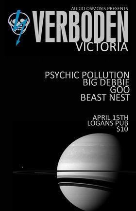 Audio Osmosis presents Verboden Victoria: Psychic Pollution, Big Debbie, GOO, Beast Nest @ Logan