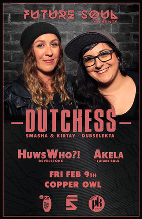 Future Soul presents:  Dutchess , HuwsWho?! , AKELA  @ Copper Owl Feb 9 2018 - Jan 22nd @ Copper Owl