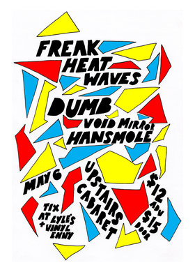 Freak Heat Waves, DUMB , HANSMOLE, VOID MIRROR @ The Upstairs Cabaret May 6 2018 - Jan 15th @ The Upstairs Cabaret