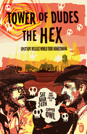 Split Cassette Tape World Tour (homecoming): The Hex, The Tower of Dudes @ Copper Owl Mar 24 2018 - Dec 18th @ Copper Owl