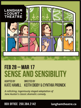 Sense and Sensibility @ Langham Court Theatre Feb 28 2018 - Jan 23rd @ Langham Court Theatre