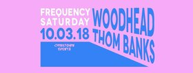 Frequency Saturdays featuring: Woodhead, Thom Banks @ Copper Owl Mar 10 2018 - Dec 11th @ Copper Owl