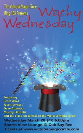 Wacky Wednesday Magic: Murray Hatfield, Jason Verners, David Attwood, Scott Ward @ sports view lounge @ Oak Bay Rec Mar 28 2018 - Dec 19th @ sports view lounge @ Oak Bay Rec