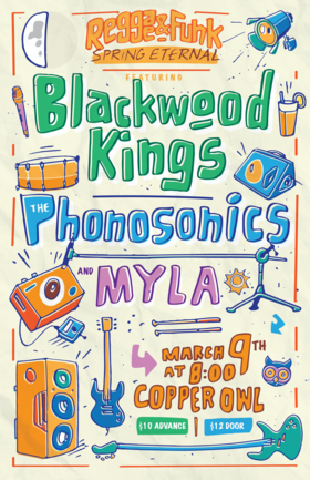 Reggae & Funk Spring Eternal: MYLA, Phonosonics, Blackwood Kings @ Copper Owl Mar 9 2018 - Dec 10th @ Copper Owl