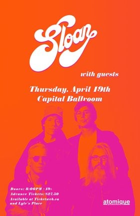 An Evening With: Sloan @ Capital Ballroom Apr 19 2018 - Dec 19th @ Capital Ballroom