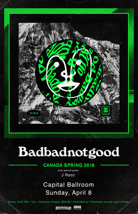 Badbadnotgood, J Rocc @ Capital Ballroom Apr 8 2018 - Dec 19th @ Capital Ballroom
