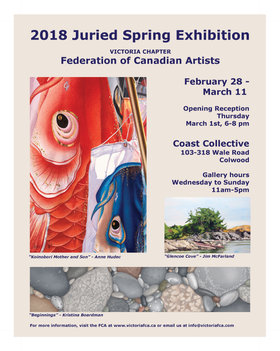 2018 Juried Spring Exhibition of the Victoria Chapter of the Federation of Canadian Artists @ Coast Collective Art Centre Feb 28 2018 - Oct 16th @ Coast Collective Art Centre