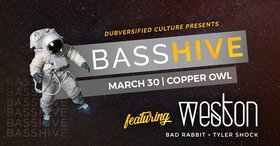 Bass Hive featuring: Weston, Bad Rabbit @ Copper Owl Mar 30 2018 - Dec 19th @ Copper Owl