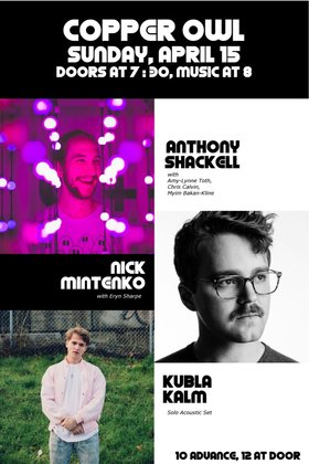 .: Anthony Shackell, Nick Mintenko, Kubla Kalm @ Copper Owl Apr 15 2018 - Dec 19th @ Copper Owl