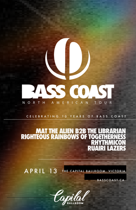 Bass Coast Tour: Mat the Alien, The Librarian, The Righteous Rainbows of Togetherness, Rhythmicon, Ruairi Lazers @ Capital Ballroom Apr 13 2018 - Dec 19th @ Capital Ballroom