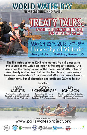 World Water Day Film Screening: Treaty Talks: Treaty Talks: Paddling Up the Columbia River for People and Salmon  (Film) @ University of Victoria  David Turpin Building, Room A110 Apr 18 2018 - Dec 19th @ University of Victoria  David Turpin Building, Room A110