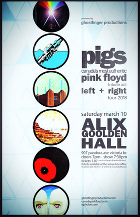 PIGS: Canada's Most Authentic Pink Floyd Tribute - LEFT + RIGHT TOUR: Pigs @ Alix Goolden Performance Hall Mar 10 2018 - Mar 23rd @ Alix Goolden Performance Hall