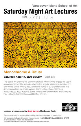 Saturday Night Art Lecture: Monochrome & Ritual: John Luna @ Vancouver Island School of Art Apr 14 2018 - Dec 19th @ Vancouver Island School of Art