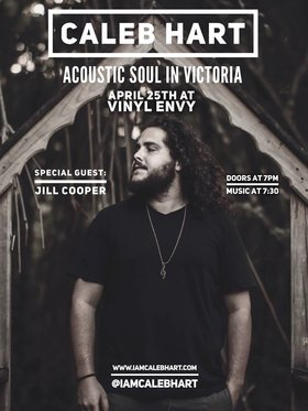 Acoustic Soul in Victoria: Caleb Hart, Jill Cooper @ Vinyl Envy Apr 25 2018 - Dec 19th @ Vinyl Envy