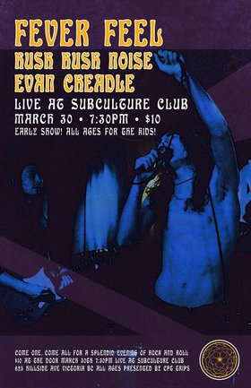 Live Music!!: Fever Feel , Hush Hush Noise, Evan Cheadle @ Subculture Club Mar 30 2018 - Dec 14th @ Subculture Club