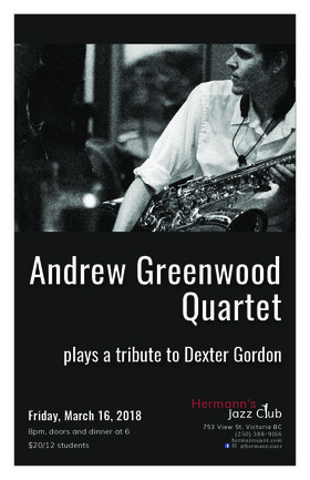Andrew Greenwood quartet plays a tribute to Dexter Gordon: Kelby MacNayr  John Lee  Brent Jarvis @ Hermann