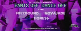 Pants Off Dance Off!: Freebound, Novajade, TigRess @ Copper Owl Apr 20 2018 - Dec 19th @ Copper Owl