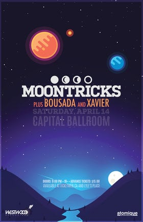 MOONTRICKS, BOUSADA, Xavier Walker @ Capital Ballroom Apr 14 2018 - Dec 19th @ Capital Ballroom
