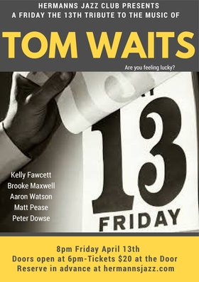 A Friday the 13th Tribute to the Music of Tom Waits: Kelly Fawcett, Brooke Maxwell, Aaron Watson, Matt Pease and Peter Dowse @ Hermann