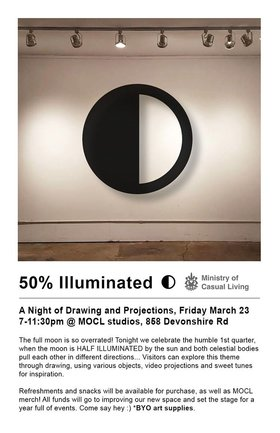 50% Illuminated: A Night of Drawing and Visual Projections @ The Ministry of Casual Living Mar 23 2018 - Dec 18th @ The Ministry of Casual Living