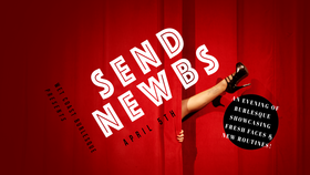 Wet Coast Burlesque Presents: Send Newbs @ Victoria Event Centre Apr 5 2018 - Dec 19th @ Victoria Event Centre