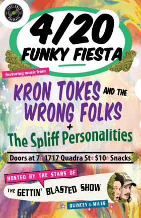 4/20 Funky Fiesta: Kron Tokes and The Wrong Folks, The Spliff Personalities, The Gettin