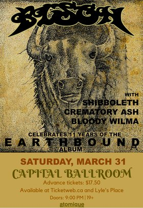 Bison, SHIBBOLETH, Crematory Ash, Bloody Wilma @ Capital Ballroom Mar 31 2018 - Dec 19th @ Capital Ballroom