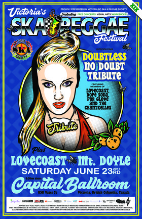 "No Doubt Tribute ft. ""DOUBTLESS"" @ VICTORIA SKA & REGGAE FEST XIX: LOVECoast, Mt. Doyle, Dope Soda, Fox Glove, The Chantrelles @ Capital Ballroom Jun 23 2018 - Mar 24th @ Capital Ballroom"