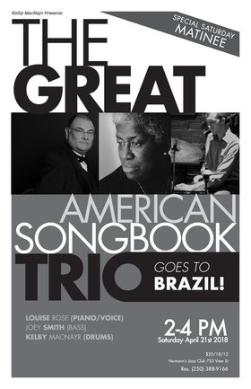 Great American Songbook Trio Goes to Brazil: Louise Rose, Joey Smith, Kelby MacNayr @ Hermann
