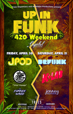 Up In Funk 420 Weekend: Defunk, K+Lab, Jennay Badger @ Capital Ballroom Apr 21 2018 - Apr 18th @ Capital Ballroom
