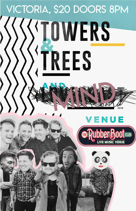 Towers and Trees, Mind @ The Rubber Boot Club Apr 21 2018 - Dec 19th @ The Rubber Boot Club