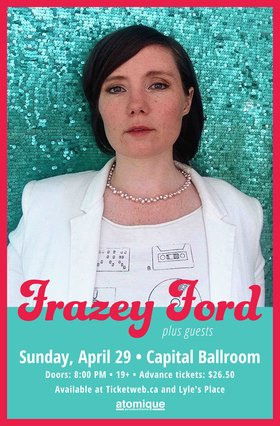 Frazey Ford, Steph Cameron @ Capital Ballroom Apr 29 2018 - Dec 13th @ Capital Ballroom