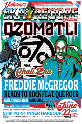Victoria Ska & Reggae Fest XIX: Ozomatli, Chali 2na, Freddie McGregor , Que Rock , Ganjobassman, Tank Gyal @ Ship Point (Inner Harbour) Jun 22 2018 - Mar 24th @ Ship Point (Inner Harbour)