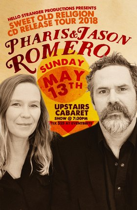 Pharis & Jason Romero @ The Upstairs Cabaret May 13 2018 - Jan 15th @ The Upstairs Cabaret