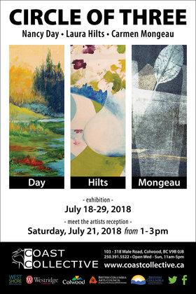Circle of Three: Carmen Mongeau , Nancy Day, Laura Hilts @ Coast Collective Art Centre Jul 18 2018 - Dec 15th @ Coast Collective Art Centre