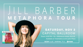 Jill Barber, Justin Nozuka @ Capital Ballroom Nov 3 2018 - Mar 25th @ Capital Ballroom