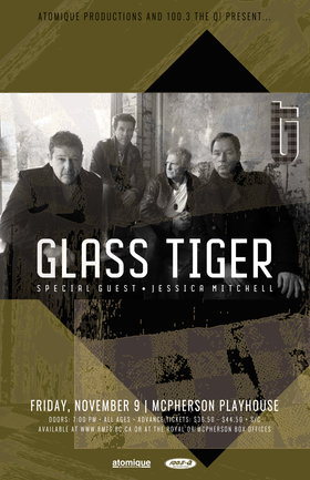 Glass Tiger, Jessica Mitchell @ McPherson Playhouse Nov 9 2018 - Apr 19th @ McPherson Playhouse