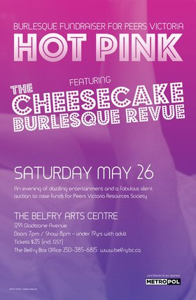 HOT PINK! Burlesque Fundraiser for Peers Victoria: Cheesecake Burlesque Revue @ Belfry Theatre May 26 2018 - Feb 19th @ Belfry Theatre