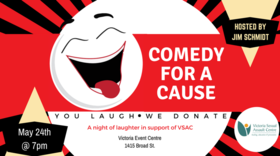 Comedy For A Cause: Chelsea Lou , Carilynn Nicholson, David Bruce, Shane Priestley, Zane Oak, Paul McKinnon, Rob Webber, Lucia Ribeiro, Daniel Belkin, Evan McDonald, McMatty, Luke Hagreen, Tank Gorilla-Gator, Erin Wood, Jim Schmidt, Tristan Bacon @ Victoria Event Centre May 24 2018 - Jan 15th @ Victoria Event Centre