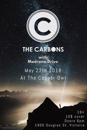 .: The Carbons, Madrona Drive  @ Copper Owl May 27 2018 - Feb 19th @ Copper Owl