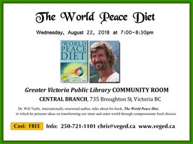 """The World Peace Diet"" author talk: Dr. Will Tuttle PhD  (world-renowned author of ""The World Peace Diet"") @ Greater Victoria Public Library - Central Branch Aug 22 2018 - Feb 22nd @ Greater Victoria Public Library - Central Branch"