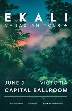 Ekali @ Capital Ballroom Jun 9 2018 - Mar 23rd @ Capital Ballroom