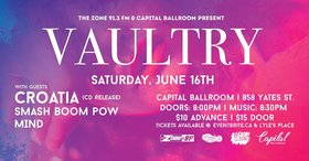 Vaultry, CROATIA, SmashBoomPow!, Mind @ Capital Ballroom Jun 16 2018 - Dec 10th @ Capital Ballroom