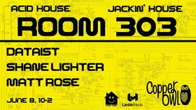 Room 303: Dataist , Shane Lighter, Matt Rose @ Copper Owl Jun 8 2018 - Mar 23rd @ Copper Owl