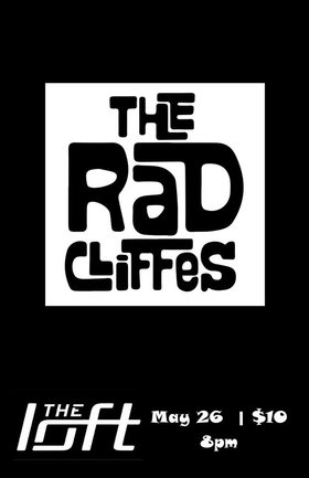 The Radcliffes Live at The Loft: The Radcliffes @ The Loft (Victoria) May 26 2018 - Jan 15th @ The Loft (Victoria)