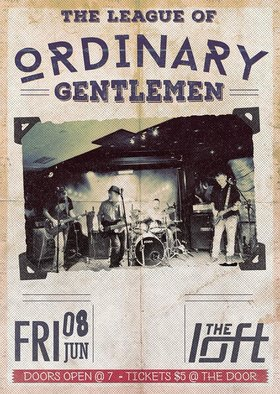 The League of Ordinary Gentlemen live at The Loft: The League of Ordinary Gentlemen @ The Loft (Victoria) Jun 8 2018 - Mar 25th @ The Loft (Victoria)