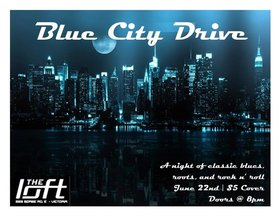 Blue City Drive: Blue City Drive @ The Loft (Victoria) Jun 22 2018 - Feb 19th @ The Loft (Victoria)