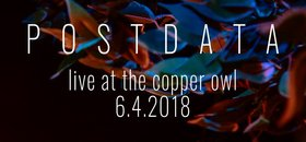 Postdata @ Copper Owl Jun 4 2018 - Mar 25th @ Copper Owl